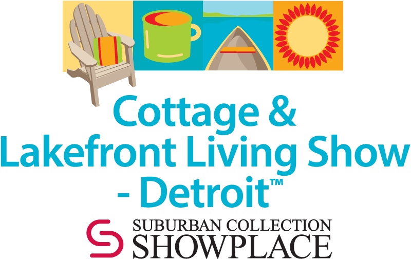 Cottage and Lakefront Living Show - Detroit
